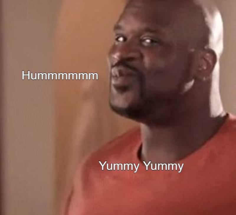 Hummmmmm… Yummy Yummy